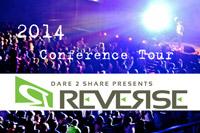 Dare 2 Share's 2014 Tour - REVERSE